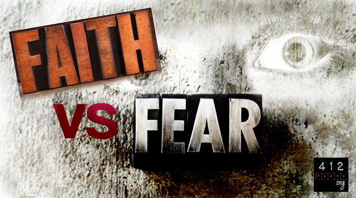 Faith vs  Fear | 412teens org