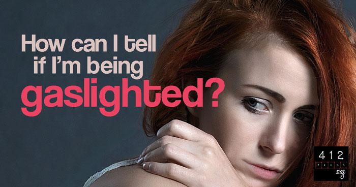 What is gaslighting? | 412teens org