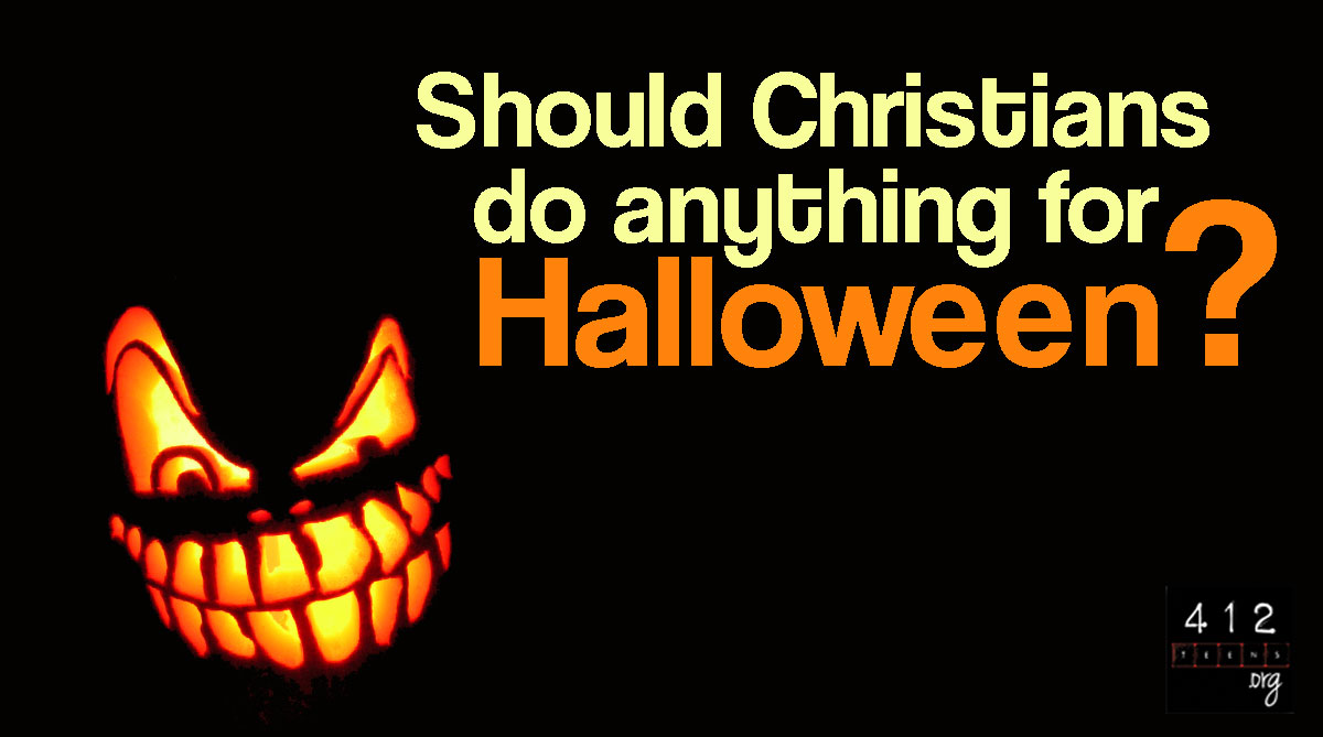 should christians celebrate halloween? | 412teens