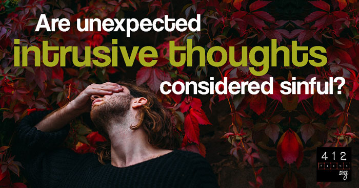Are intrusive thoughts sin? | 412teens org