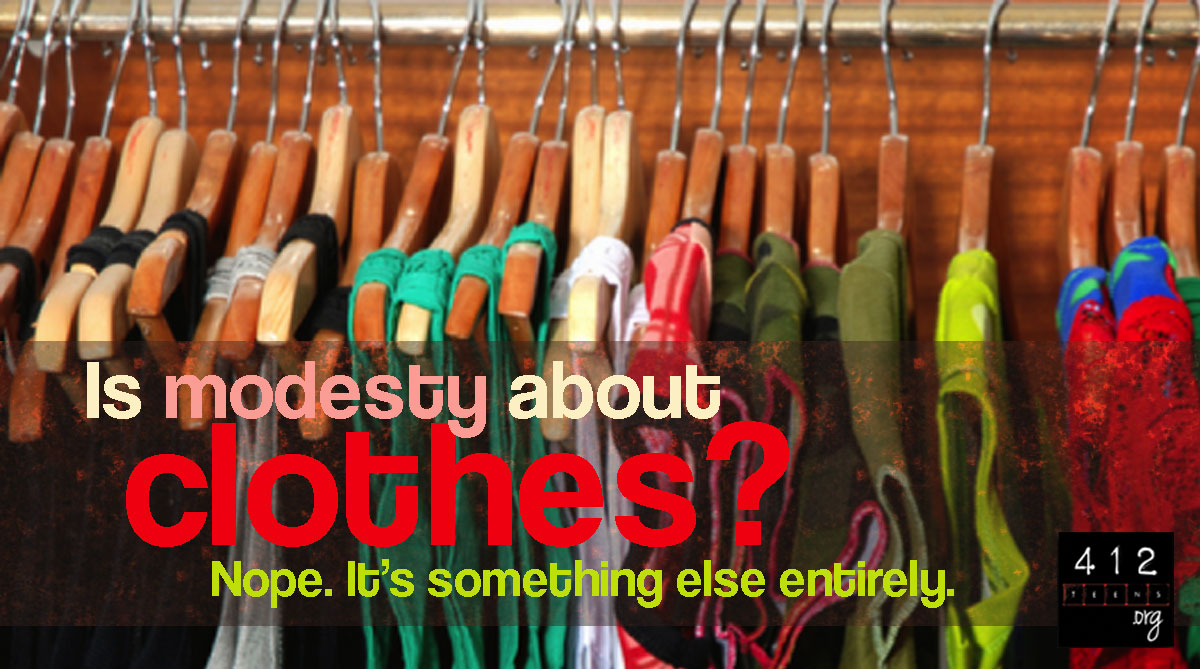 What does the Bible say about modesty?   412teens.org