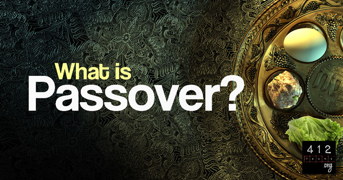 What is Passover? | 412teens org