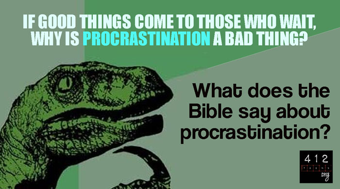 Procrastination Is The Act Of Willfully Delaying The Doing Of Something That Should Be Done Procrastination Is Putting Off Until Tomorrow What Could Be