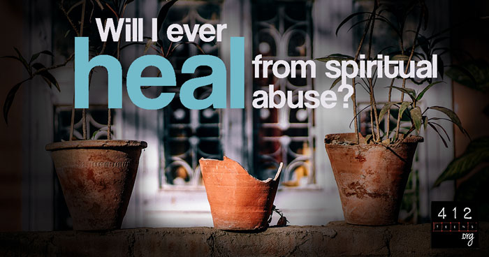 How do I heal from spiritual abuse? | 412teens org